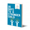 30 Days to a Stronger Child - Book Review and Giveaway