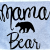 Mama Bear- Mother's Day Gift Idea