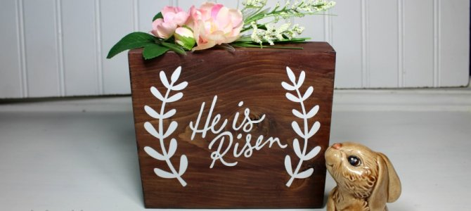 "Last Minute ""He is Risen"" Wood Block DIY"