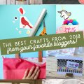 roundup of some of the best crafts of 2018/ Best Crafts of 2018/seethehappy.com